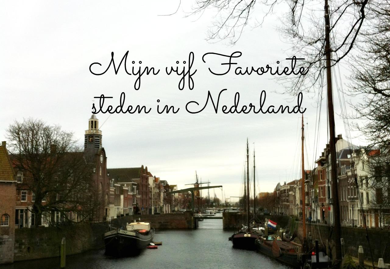 5 favoriete steden in Nederland